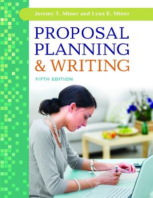 Proposal Planning & Writing By Miner, Jeremy/ Miner, Lynn